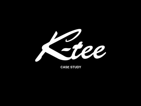 K-tee Case Study